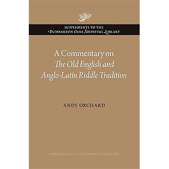 A Commentary on The Old English and AngloLatin Riddle Tradition 2