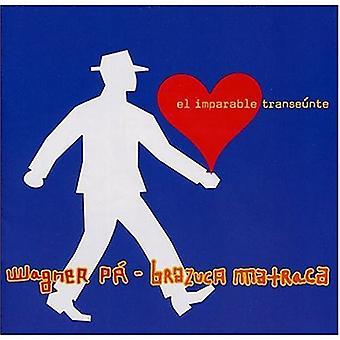 Wagner Pa & Brazuca Matraca - El Imparable Transeunte [CD] USA import
