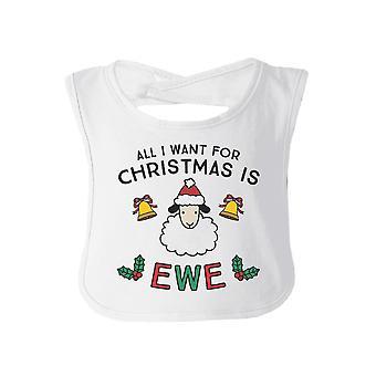 All I Want For Christmas Is Ewe White Baby Bib Christmas Gag Gifts