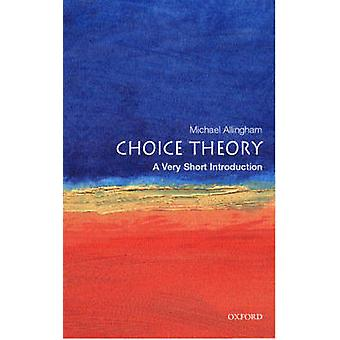 Choice Theory - A Very Short Introduction by Michael Allingham - 97801