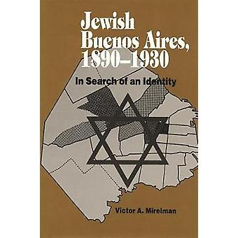 Jewish Buenos Aires - 1890- 1939 - In Search of an Identity by Author