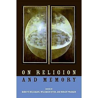 Über Religion und Erinnerung von Babette Hellemans - Willemien Otten - Burch