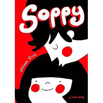 Soppy - A Love Story by Philippa Rice - 9781449461065 Book