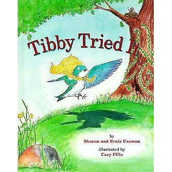 Tibby Tried it by Sharon Useman - 9781557985583 Book