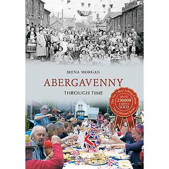 Abergavenny Through Time by Irena Morgan - 9781848682511 Book