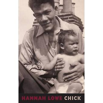 Chick by Hannah Lowe - 9781852249601 Book