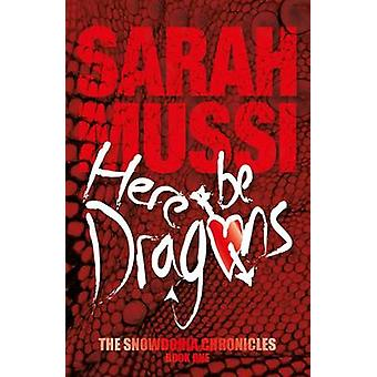 Here be Dragons by Sarah Mussi - 9781910240342 Book
