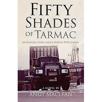 Fifty Shades of Tarmac - Adventures with a Mack R600 in 1970s Europe b