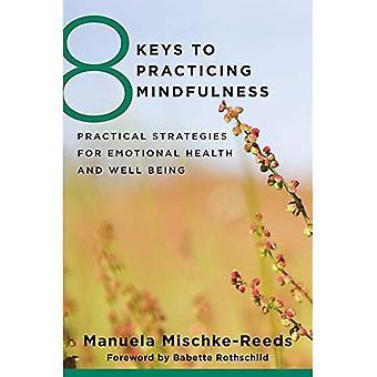 8 nøgler til at praktisere Mindfulness: praktiske strategier for følelsesmæssige sundhed og velvære (8 nøgler til Mental sundhed)