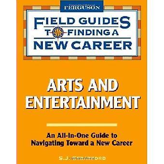 Konst och underhållning (fältet guider till att hitta en ny karriär)