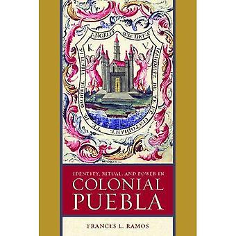 Identiteit, ritueel en macht in koloniale Puebla