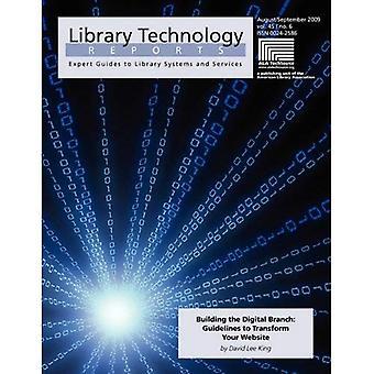 Construction de la branche numérique: lignes directrices pour transformer votre site Web de la bibliothèque (bibliothèque rapports sur les technologies)