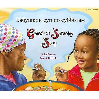 Grandma's Saturday Soup: Babushkin Sup Po Subbotam (Fables from Around the World)