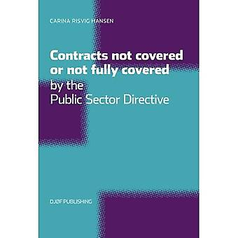 Contracts Not Covered, or Not Fully Covered, by the Public Sector Directive