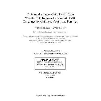 Szkolenia pracowników opieki zdrowotnej przyszłego dziecka do poprawy zachowania zdrowia dzieci, młodzieży i rodzin: postępowanie warsztatów