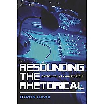 Resounding el retórico: composición como un cuasi-objeto (serie de Pittsburgh en la composición, la alfabetización y la cultura)