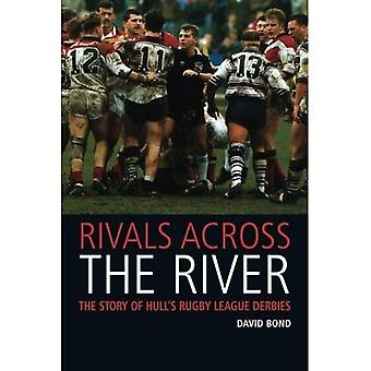 Rivals Across the River: The Story of Hull's Rugby League Derbies