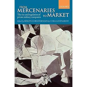 Fra lejesoldater til at markedsføre en stigning og regulering af Private militære virksomheder Paperback af Chesterman & Simon