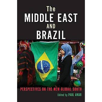 Nahen Osten und in Brasilien Perspektiven auf dem neuen globalen Süden von Amar & Paul