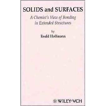 Solids and Surfaces A Chemists View of Bonding in Extended Structures by Hoffmann & R.