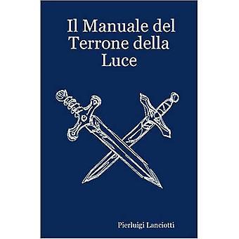 Il Manuale del Terrone Della Luce by Lanciotti & Pierluigi