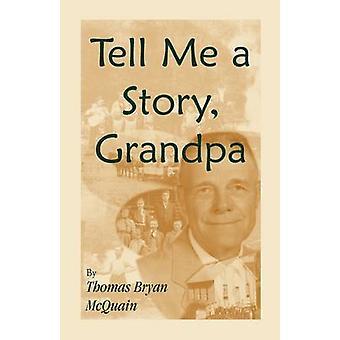 Erzählen Sie mir eine Geschichte Opa West Virginia Farm Life einemRaum Schulen Jagd Bürgerkrieg von McQuain & Thomas B. Anmeldung