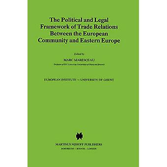 The Political and Legal Framework of Trade Relations Between the European Community and Eastern Europe by Maresceau