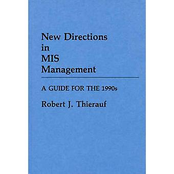 New Directions in MIS Management A Guide for the 1990s by Thierauf & Robert J.