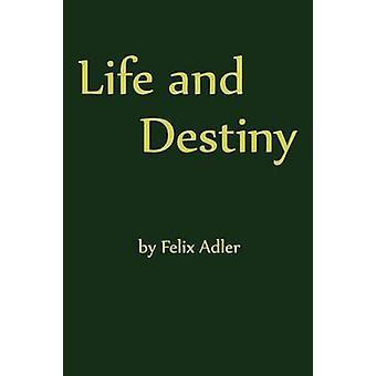 Life and Destiny by Adler & Felix