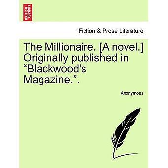 المليونير. رواية. نشرت أصلا في مجلة بلاكوودز.. Vol. I. بواسطة مجهول