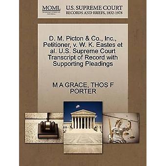 شركه d. m. Picton Co. Inc. الملتمس ضد w. k. Eastes et al. المحكمة العليا الامريكيه محضر السجل مع المرافعات الداعمة من قبل غريس & M A