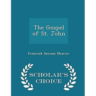The Gospel of St. John  Scholars Choice Edition by Maurice & Frederick Denison