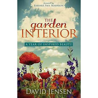 Garden Interior A Year of Inspired Beauty by Jensen & David