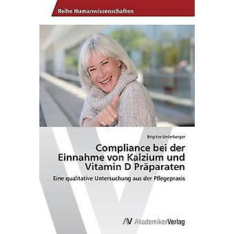 Compliance Bei Der Einnahme Von Kalzium Und Vitamin D Praparaten by Unterberger Brigitte