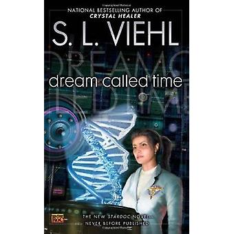 Dream Called Time by S L Viehl - 9780451463463 Book