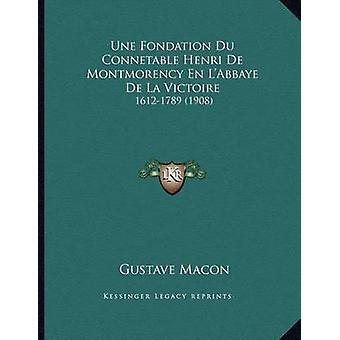 Une Fondation Du Connetable Henri de Montmorency En L'Abbaye de La Vi