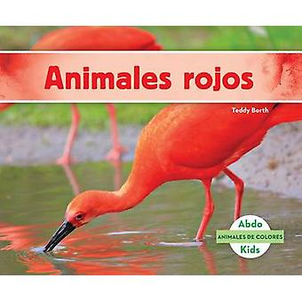 Animales Rojos (Red Animals) by Teddy Borth - 9781680807271 Book
