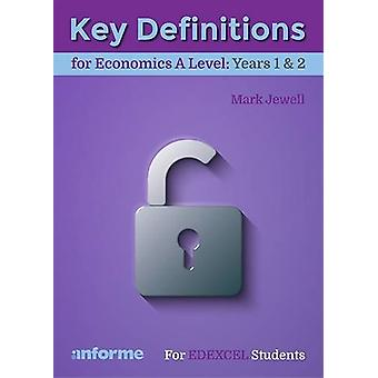Key Definitions for Economics A Level - Years 1 & 2 - for Edexcel