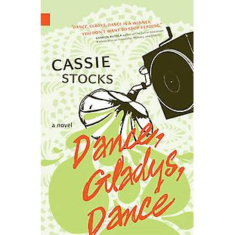 Dance - Gladys - Dance by Cassie Stocks - 9781897126769 Book