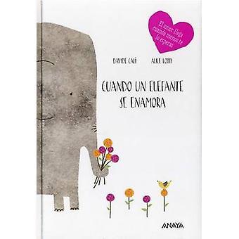 Cuando un Elefante Se Enamora by Davide Cali - 9788469808535 Book