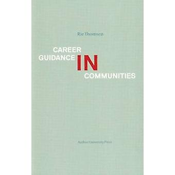 Career Guidance in Communities by Rie Thomsen - 9788771240122 Book