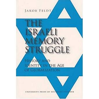 The Israeli Memory Struggle - History and Identity in the Age of Globa