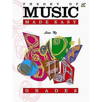 Theory of Music Made Easy Grade 5 by Lina Ng - 9789679852974 Book