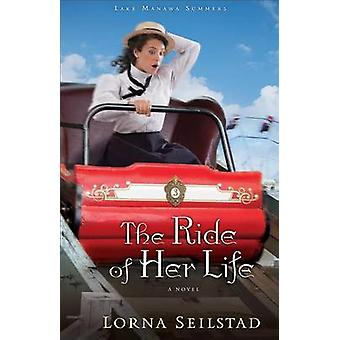 The Ride of Her Life by Lorna Seilstad - 9780800734473 Book