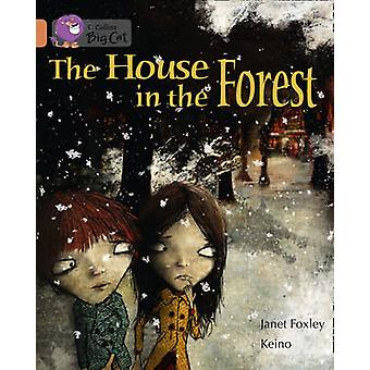 The House in the Forest  Band 12Copper by Janet Foxley & Illustrated by Keino & Prepared for publication by Collins Big Cat