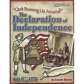 Quit Bossing Us Around! - The Declaration of Independence by Carole Ma