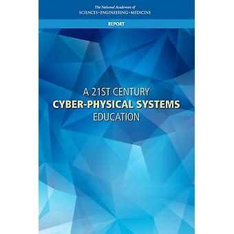 A 21st Century Cyber-Physical Systems Education by National Academies