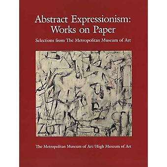 Abstract Expressionism - Works on Paper - Selections from The Metropol