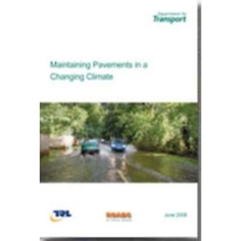 Maintaining Pavements in a Changing Climate by Great Britain Department for Transport