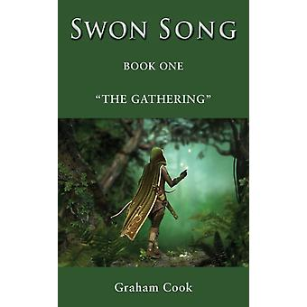 Swon Song The Gathering Book 1 by Cook & Graham